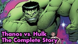 Thanos vs. Hulk – The Complete Story