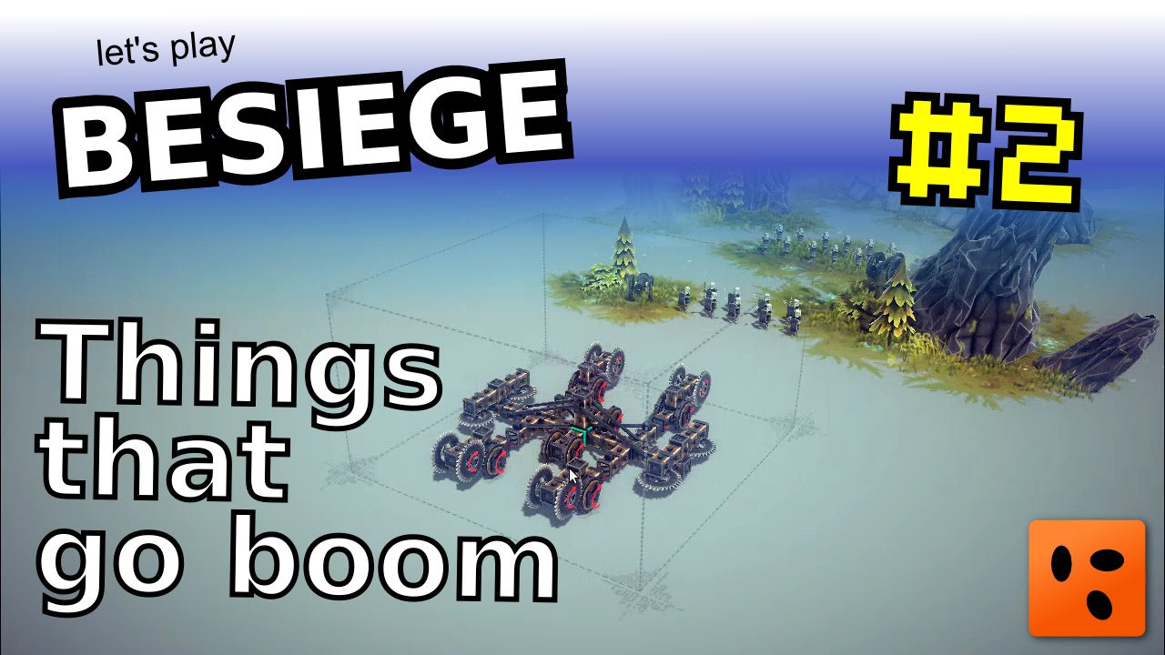 Besiege #2 | Things that go boom