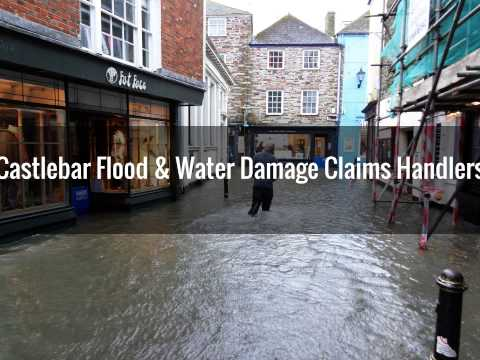 Flood & Water Damage Property Restoration Insurance Claims Handlers Castlebar Mayo