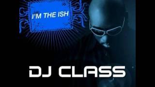 DJ Class feat. Kanye West - I'm The Ish (Remix)