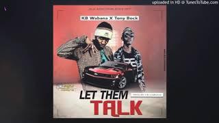 KB Wa Bana_-LET THEM TALK-_ft_ Tony Back_(Official Audio)_Latest_Sierra_Leone_Music_2018.