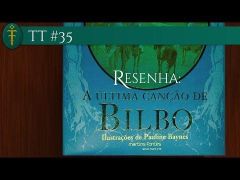 TT #35 - Resenha do Livro A Última Canção de Bilbo