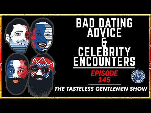 Episode 145 – Bad 'How To Please Your Man Advice' & Our Celebrity Encounters