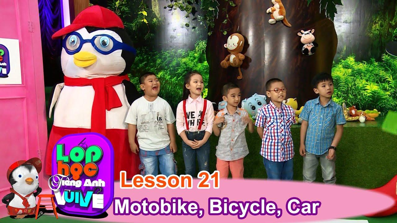 LỚP HỌC TIẾNG ANH VUI VẺ | Tập 21 | Xe máy, Xe đạp và Xe hơi