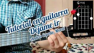 Dejame Ir Andrés Cepeda, Morat Tutorial Como Tocar La Canción En Guitarra 🎸