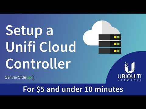 Setup a Unifi Cloud Controller for $5 and under 10 minutes