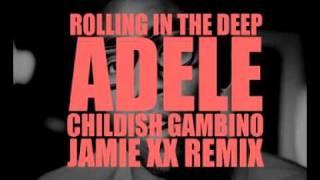 Adele - Rolling In The Deep (feat. Childish Gambino) (Jamie XX Remix)