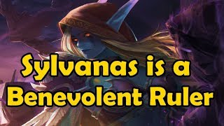 Why Sylvanas is a Benevolent Ruler