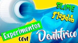 SLIME y PLAYDOH con PASTA de DIENTES * EXPERIMENTOS con Pasta dental