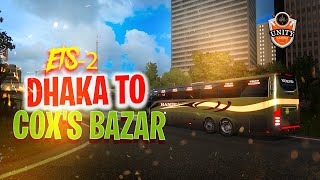 🔴 ETS 2 BEST GAMEPLAY || DHAKA TO COX'S BAZAR || AGGRESSIVE DRIVING🔥🔥