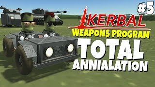 Kerbal Weapons Program #5 - Total Annihilation