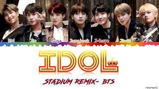 (Stadium Remix - Original) BTS (防弾少年団) - 'IDOL' Lyrics [Color Coded Han_Rom_Eng]