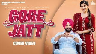 Gore Jatt | (Cover Video) | Resham Singh Anmol | Ft.Prabh Grewal | Latest Punjabi Songs 2020