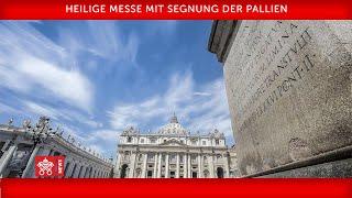 Papst Franziskus- Heilige Messe mit Segnung der Pallien  2018-06-29