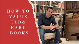 HOW TO VALUE OLD & RARE BOOKS - SECRETS FROM A RARE BOOK DEALER