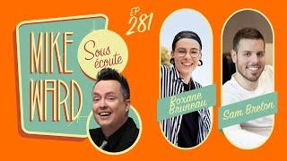MIKE WARD SOUS ÉCOUTE - Roxane Bruneau et Sam Breton