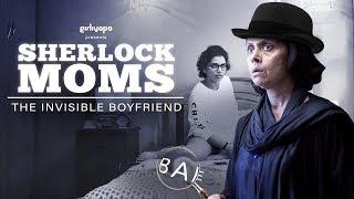 Sherlock Moms | E01-The Invisible Boyfriend | Girliyapa M.O.M.S