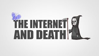 THE INTERNET AND DEATH