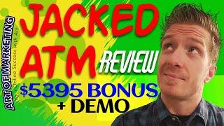 JackedATM Review, Demo, $5395 Bonus, Jacked ATM Review