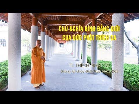 CHỦ NGHĨA BÌNH ĐẲNG GIỚI CỦA ĐỨC PHẬT THÍCH CA - TT. THÍCH NHẬT TỪ