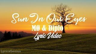 MØ & Diplo - Sun In Our Eyes (Lyrics)