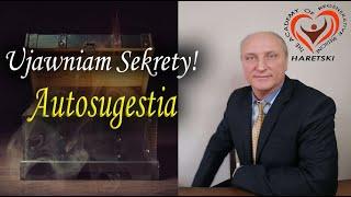 Ujawniam Sekrety! Autosugestia! Autorski Program – Aleksander Haretski