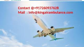 Best Air Ambulance Service in Gorakhpur and Raipur by King