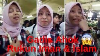 Heboh CURIGA Kenakan JILBAB GADIS AHOK Ela Ditest Pedagang Untuk Menyebutkan Rukun Iman & Islam