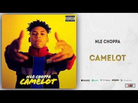 "NLE Choppa – ""Camelot"""