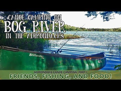 Adirondack Canoe Overnight | Bog River Flow | Camping & Fishing