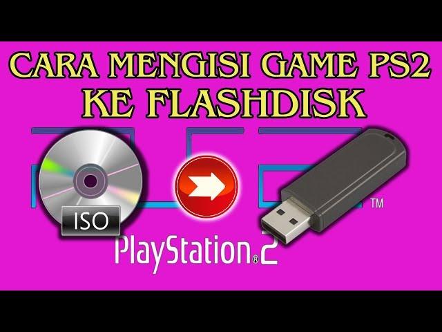 Cara Mengisi Game Ps2 Ke Flashdisk Tutorial Part 3