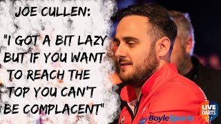 "Joe Cullen: ""I got a bit lazy but if you want to reach the top you can't be complacent"""