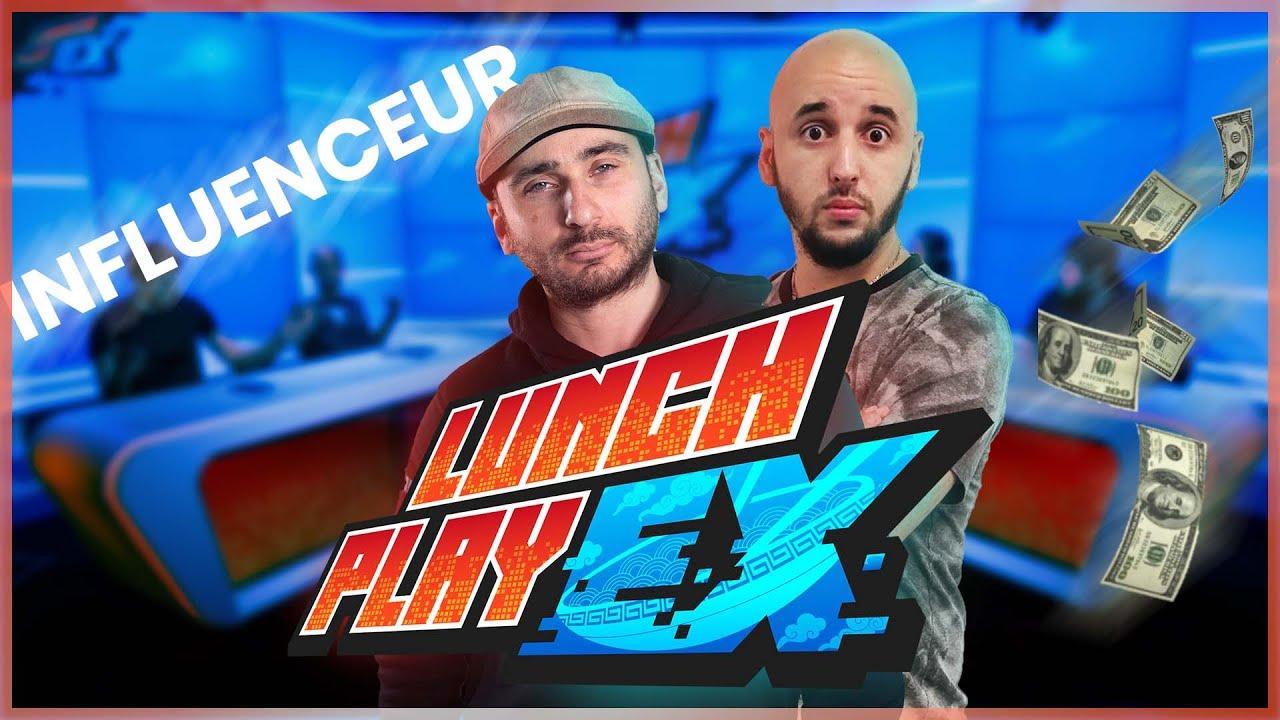 Les INFLUENCEURS et L'ARGENT | LE LUNCHPLAY EX #145