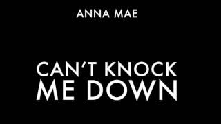 ANNA MAE   CAN'T KNOCK ME DOWN (Audio)
