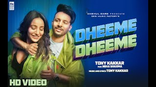 Dheeme Dheeme - Tony Kakkar ft. Neha Sharma | Official