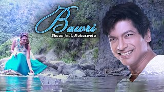 Bawri - Shaan Ft. Mahasweta (Official Music Video) - YouTube
