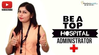 Job Roles For Hospital Administrator –  Front Desk,Healthcare,Facility Practices