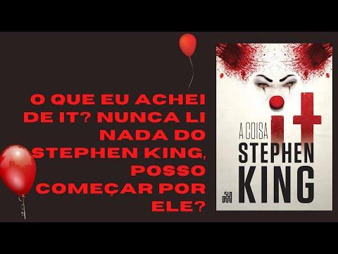 O que eu achei de It? Nunca li nada do Stephen King, posso começar por ele? COM ALGUNS SPOILERS