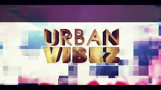 28122018 URBAN VIBEZ  trailer