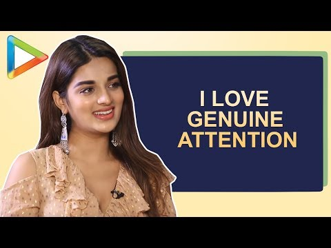 """Niddhi Agerwal: """"I love GENUINE ATTENTION and not temporary time-pass"""""""