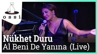 Nükhet Duru / Al Beni de Yanına (Live)
