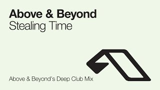 Above & Beyond feat. Richard Bedford - Stealing Time (Above & Beyond's Deep Club Mix)