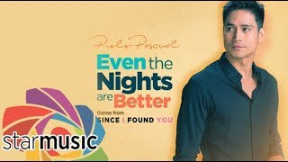 Piolo Pascual - Even The Nights Are Better (Audio) 🎵