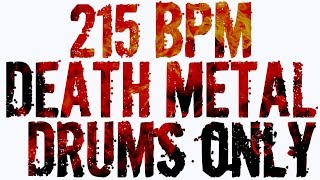 DEATH METAL DRUM TRACK // 215 BPM // DRUMS ONLY BACKING TRACK
