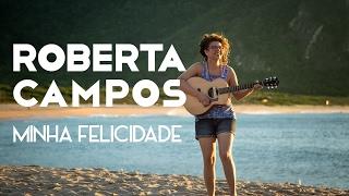 Roberta Campos   Minha Felicidade (Videoclipe Oficial)