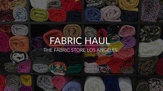 FABRIC HAUL: THE FABRIC STORE LA