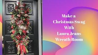 How To Make A Christmas Swag With Laura Jean