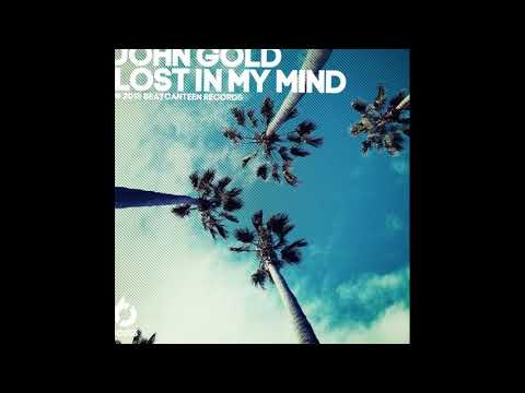 JOHN GOLD. LOST IN MY MIND. HOUSE MUSIC