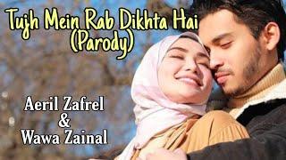 Tujhe Mein Rab Dikhta Hai Parody | Aeril Zafrel & Wawa Zainal | Rab Ne Bana Di Jodi