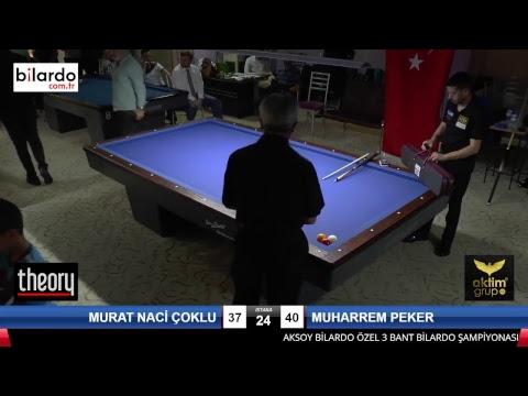 MURAT NACİ ÇOKLU & MUHARREM PEKER Bilardo Maçı - AKSOY BİLARDO 3 BANT TURNUVASI-3. Tur